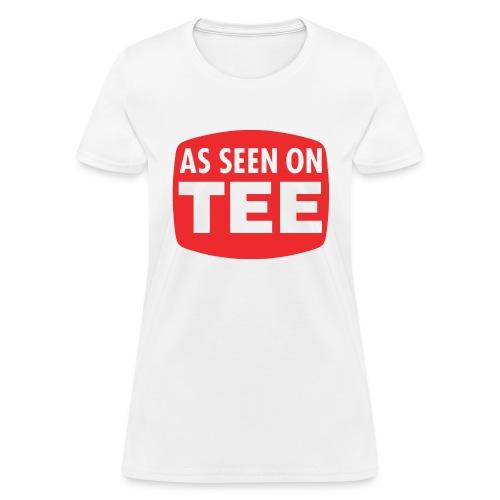 As Seen On Tee - Women's T-Shirt