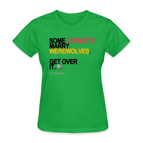 some convicts marry werewolves lg transp - Women's T-Shirt