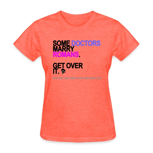 some doctors marry romans lg transparent - Women's T-Shirt