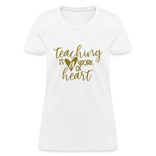 Teaching Is a Work Of Heart Metallic Teacher Tee - Women's T-Shirt