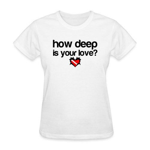 How Deep is your Love - Women's T-Shirt