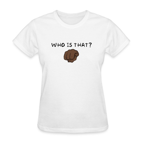 Who is that - Women's T-Shirt