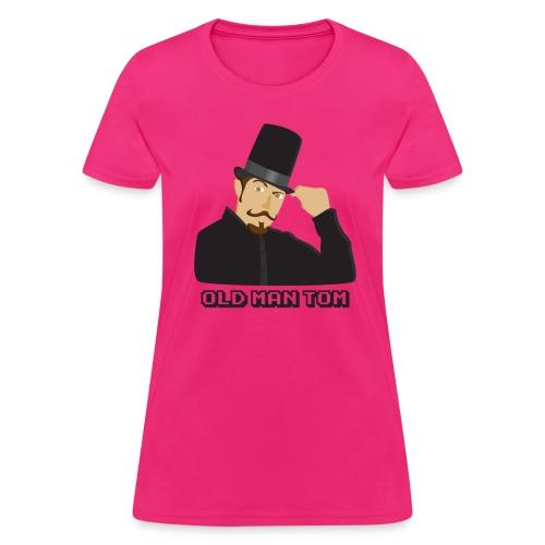 Old Man Tom Stay Classy Shirt - Women's T-Shirt