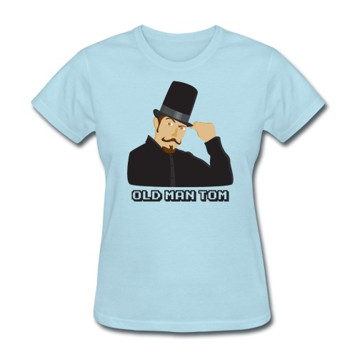 Old Man Tom Stay Classy Shirt - Women's T-Shirt