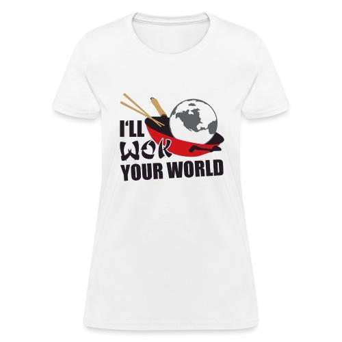 I'll Wok Your World - Women's T-Shirt