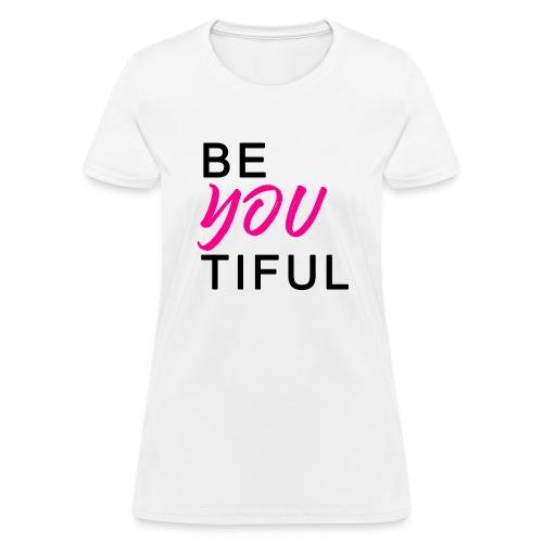 BE-YOU-TIFUL - Women's T-Shirt