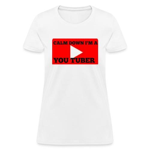 Calm Down I'm A YouTuber - Women's T-Shirt