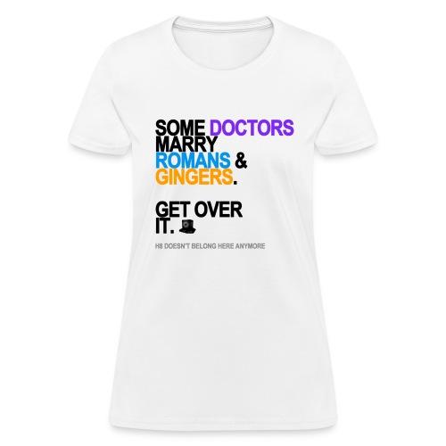 some doctors marry romansgingers lg tran - Women's T-Shirt