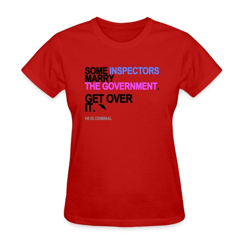 some inspectors marry the government lg - Women's T-Shirt