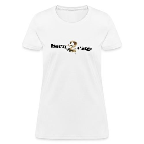 born2ride_300dpi - Women's T-Shirt