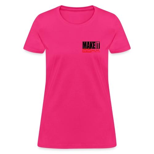 make it - Women's T-Shirt