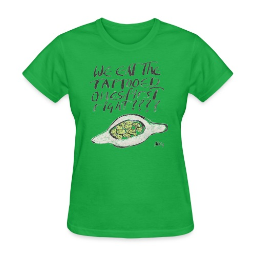 We Eat the Tatooed Ones First - Women's T-Shirt