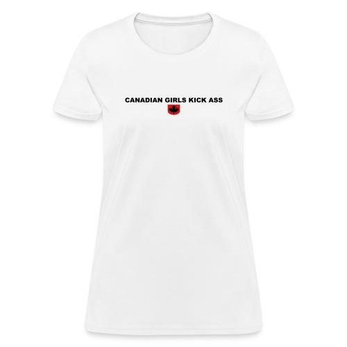 Canadian Girls Kick Ass - Women's T-Shirt