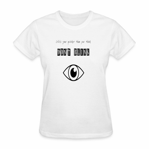 Don't Blink - Women's T-Shirt