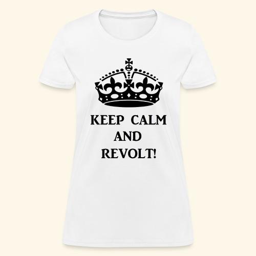 keepcalmrevoltblk - Women's T-Shirt