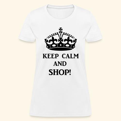keep calm shop blk - Women's T-Shirt