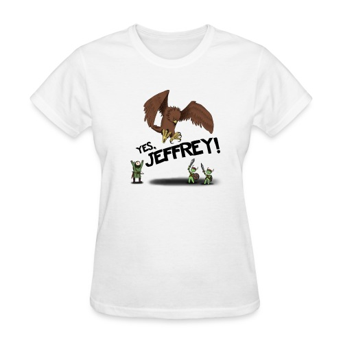 Yes Jeffrey! Women's T-Shirts - Women's T-Shirt