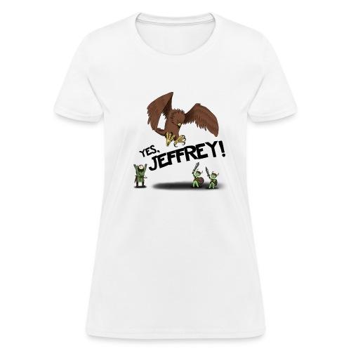 Yes Jeffrey! Women's T-Shirts - Women's T-Shirt