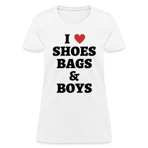 I LOVE SHOES BAGS & BOYS - Women's T-Shirt