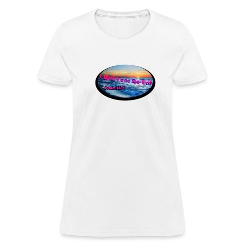 I will fear no evil tee - Women's T-Shirt