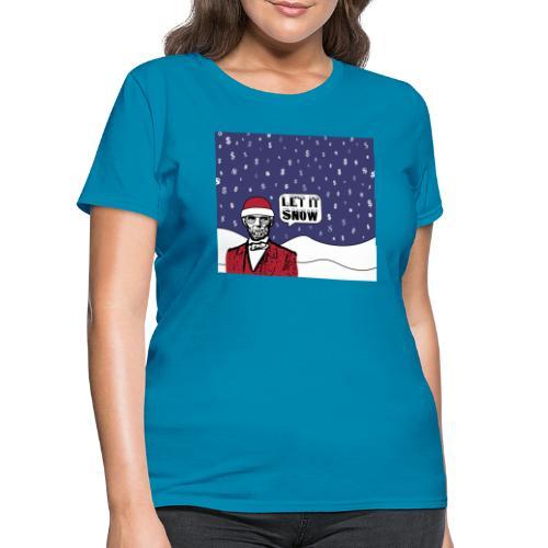 Let It Snow - Women's T-Shirt