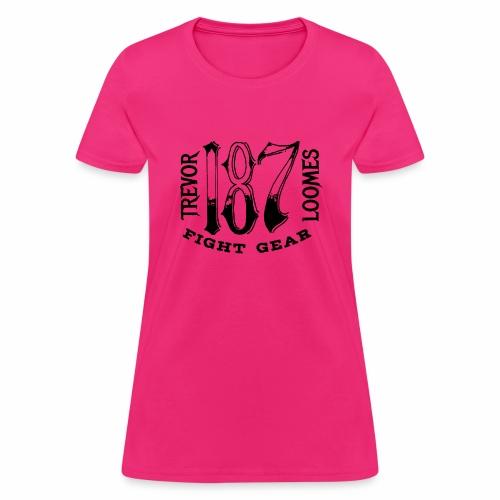 Trevor Loomes 187 Fight Gear Street Wear Logo - Women's T-Shirt