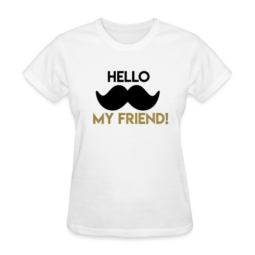 Hello my friend - Women's T-Shirt