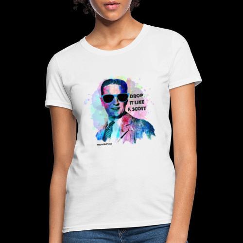 Drop it Like F. Scott | Write Music - Women's T-Shirt