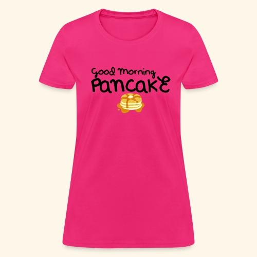 Good Morning Pancake Mug - Women's T-Shirt