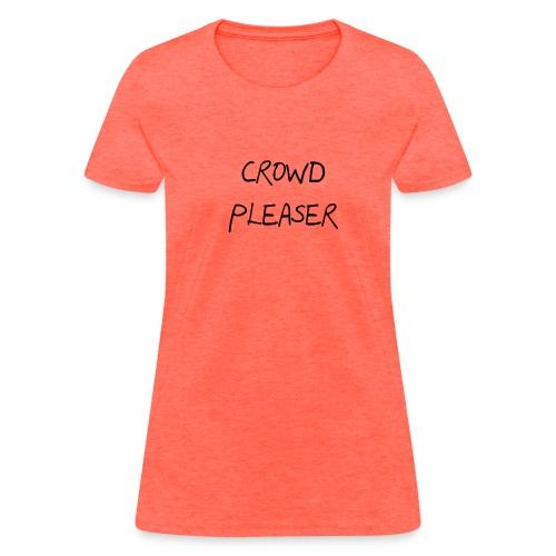 CROWDPLEASER - Women's T-Shirt