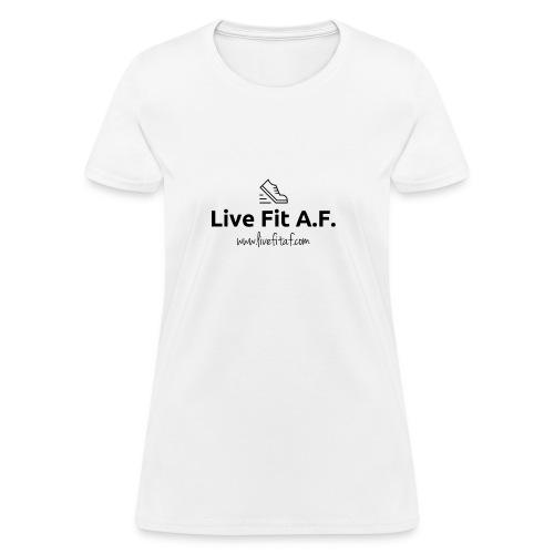 Live Fit A.F. Branding Design - Women's T-Shirt