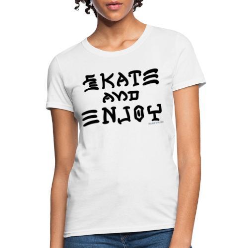 Skate and Enjoy - Women's T-Shirt
