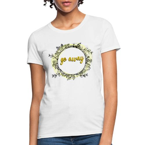 T-Shirt For Introverts - Go Away - Floral Wreth - Women's T-Shirt