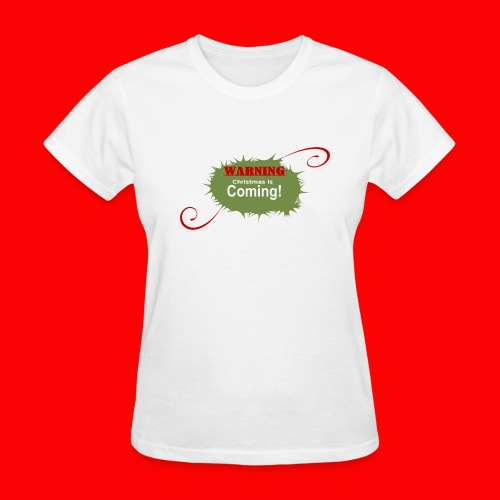 Christmas_is_Coming - Women's T-Shirt