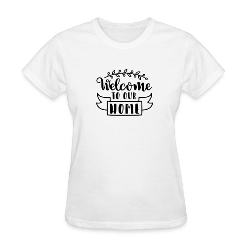 welcome to our home - Women's T-Shirt