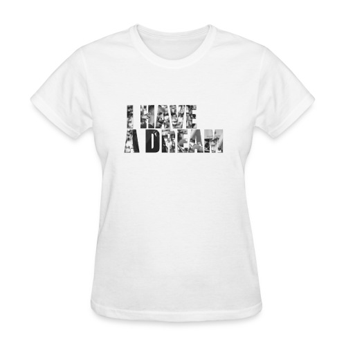 I have a dream - Martin Luther King Jr. - Women's T-Shirt