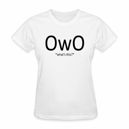 OwO *What's this* - Women's T-Shirt