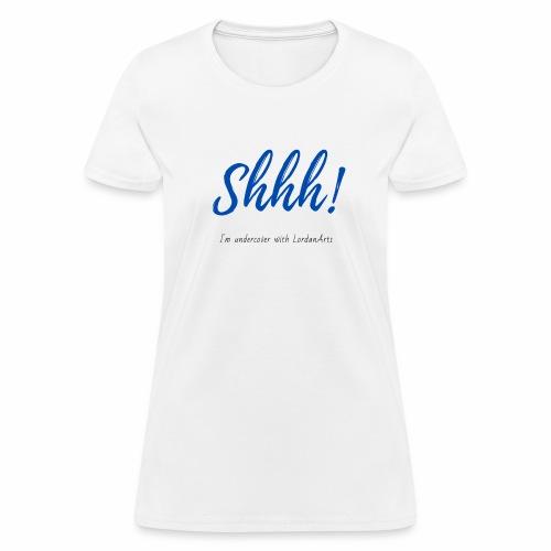 Shhh! - Women's T-Shirt