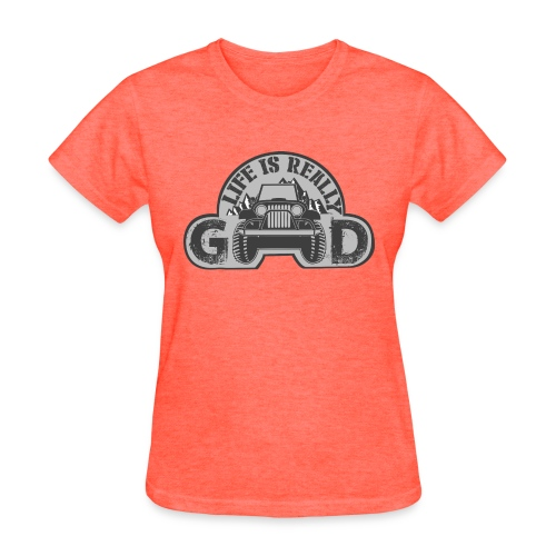 Life Is Really Good Jeep - Women's T-Shirt