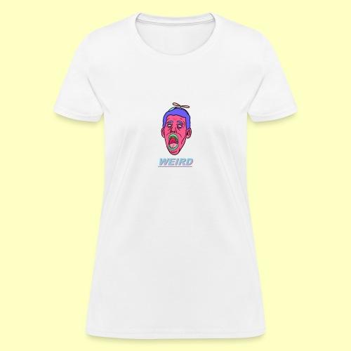 WEIRD - Women's T-Shirt