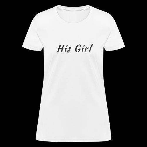 His Girl - Women's T-Shirt