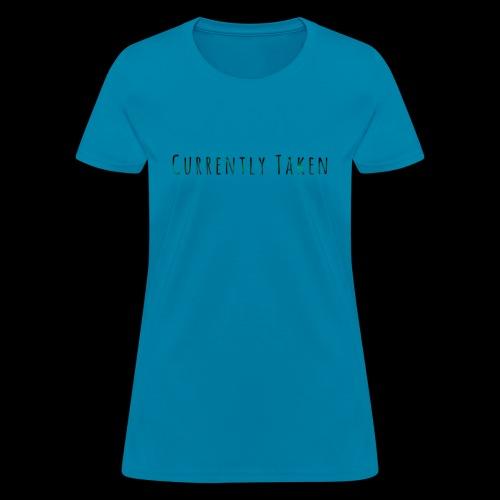 Currently Taken T-Shirt - Women's T-Shirt