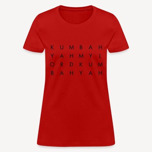 KUM BAH YAH - Women's T-Shirt