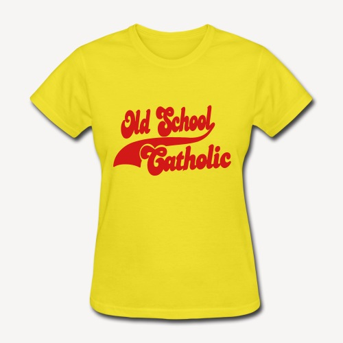 OLD SCHOOL CATHOLIC - Women's T-Shirt