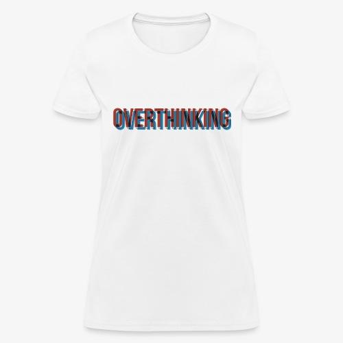 Overthinking - Women's T-Shirt