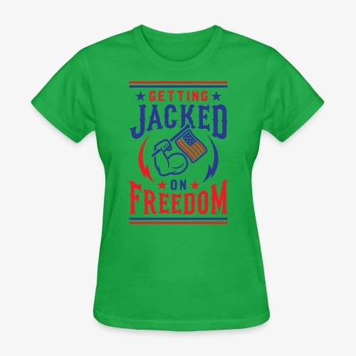 Getting Jacked On Freedom - Women's T-Shirt