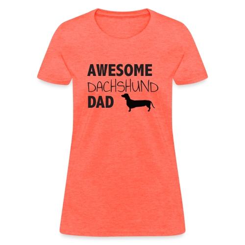 Awesome Dachshund Dad - Women's T-Shirt