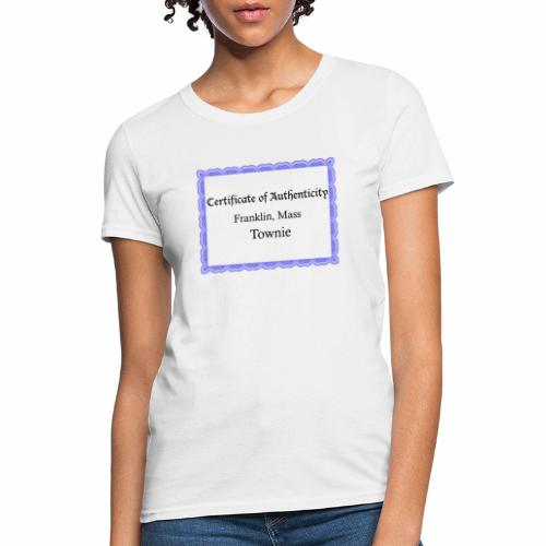 Franklin Mass townie certificate of authenticity - Women's T-Shirt