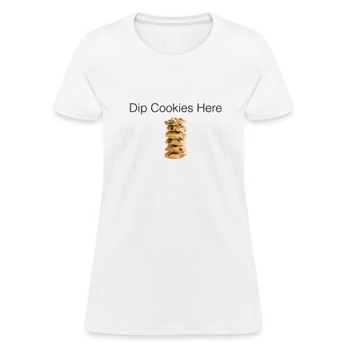 Dip Cookies Here mug - Women's T-Shirt