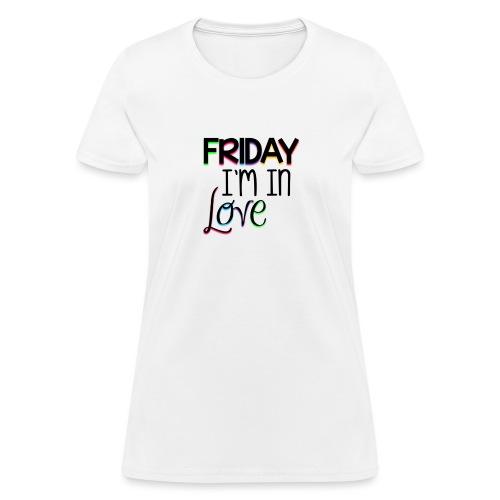 Friday I'm in Love - Women's T-Shirt